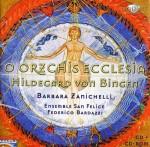 Barbara Zanichelli - Ensemble San Felice, Federico Bardazzi: Hildegard von Bingen – O Orzechis Ecclesia
