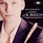 Erik Bosgraaf, Ensemble Cordevento: J. S. Bach - Concertos for Recorder