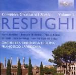 OSR, Francesco La Vecchia: Ottorino Respighi - Orchestral Works Vol. 1