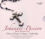 Choir of Kings's College Cambridge, Stephen Cleobury: J. S. Bach - Johannes-Passion