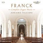 Adriano Falcioni: César Franck – Complete Organ Music