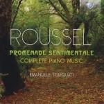 Emanuele Torquati: Albert Roussel - Promenade Sentimentale - Complete Piano Music