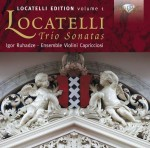 Igor Ruhadze & Ensemble Violini Capricciosi: Pietro Locatelli – Trio Sonatas (Locatelli Edition Vol. 1)