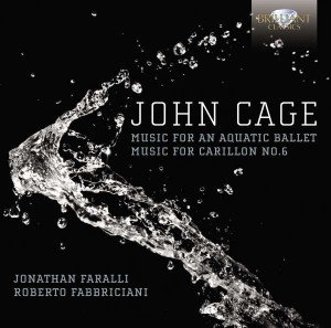 Roberto Fabbriciani & Jonathan Faralli: John Cage - Music for Aquatic Ballet · Music for Carillon No. 6