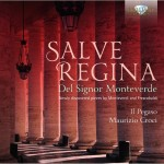 Il Pegaso, Maurizio Croci: Salve Regina del Signor Monteverde – Newly discovered pieces by Monteverdi and Frescobaldi