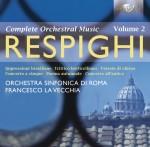Orchestra Sinfonica di Roma, Francesco la Vecchia: Ottorino Respighi – Orchestral Works Vol.2