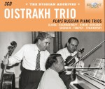 Oistrakh Trio plays Russian Piano Trios (Russian Archives)
