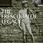 Sandro Ivo Bartoli: Various Composers -The Frescobaldi Legacy