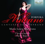 Laura Maria Martorana · I Virtuosi Italiani, Alberto Martini: Nicola Porpora – Il vulcano: Cantatas for Soprano