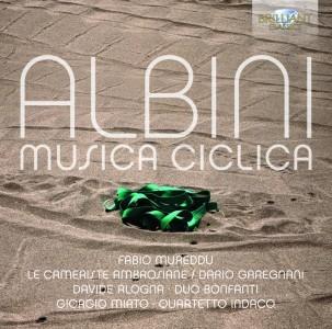 Fabio Mureddu · Davide Alogna · Giorgio Mirto · Duo Bonfanti · Quartetto Indaco · Le Cameriste Ambrosiane, Dario Garegnani - Giovanni Albini: Musica ciclica