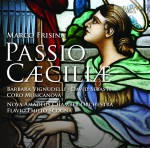 Barbara Vignudelli · David Sebasti · Coro Musicanova, Fabrizio Barchi · Nova Amadeus Chamber Orchestra, Flavio Emilio Scogna - Marco Frisina: Passio Caeciliae