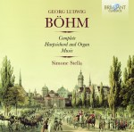 Simone Stella - Georg Böhm: Complete Harpsichord and Organ Music