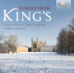 Choir of King's College Cambridge, Stephen Cleobury: Carols from King's