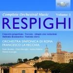 Orchestra Sinfonica di Roma, Francesco la Vecchia - Ottorino Respighi: Orchestral Works Vol. 3