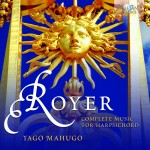 Yago Mahugo - Joseph-Nicolas-Pancrace Royer: Complete music for harpsichord