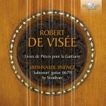 Krishnasol Jiménez - Robert De Visée: Livres de Pieces pour la Guittarre