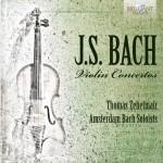 Thomas Zehetmair · Amsterdam Bach Soloists - Johann Sebastian Bach: Violin Concertos