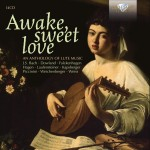 Various Composers: Awake, sweet love: An Anthology of Lute Music