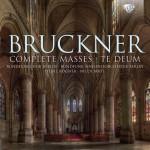 Rundfunkchor & Rundfunk‐Sinfonieorchester Berlin ·  Chamber Choir of Europe · Württembergische Philharmonie Reutlingen - Anton Bruckner: Complete Masses ∙ Te Deum