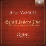 Juan Vázquez: Songs and Villancicos Quink Vocal Ensemble