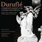 Various: Maurice Duruflé: Complete Works For Choir And Organ