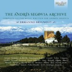 Ermanno Brignolo - The Andrés Segovia Archive: Complete Music written for Andrés Segovia