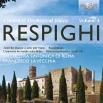 Orchestra Sinfonica di Roma, Francesco La Vecchia - Ottorino Respighi: Complete Orchestral Music Vol. 4