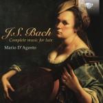 Mario D'Agosto - Johann Sebastian Bach: Complete Music For Lute
