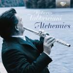 Roberto Fabbriciani: Alchemies