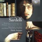 Federico Maria Modo Antiquo, Federico Maria Sardelli - Sardelli: Baroque Concertos · Psalm · Chamber Music