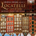 Igor Ruhadze · Ensemble Violini Capricciosi — Pietro Locatelli: Complete violin concertos (L'arte del violino op.3)