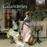 Artemandoline - Les Galanteries: Mandolin Music from 18th-Century Paris