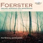 Patricia Goodson - Josef Bohuslav Foerster: Complete Solo Piano Music