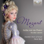 Chamber Choir of Europe, Nicol Matt – W. A. Mozart: Gehen wir im Prater – Secular Canons