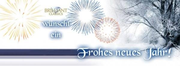 Brilliant Classics wünscht ein frohes neues Jahr