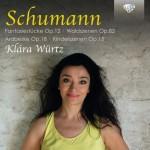 Klára Würtz – Robert Schumann: Fantasiestücke Op. 12 • Waldszenen Op. 82 • Arabeske Op.18 • Kinderszenen Op.15