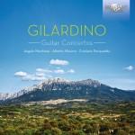 Angelo Marchese · Alberto Mesirca · Cristiano Porqueddu – Angelo Gilardino: Guitar Concertos