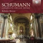 Roberto Marini - Robert Schumann: Complete Organ Music