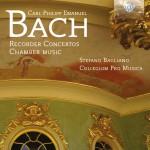Collegium Pro Musica, Stefano Bagliano - C.P.E. Bach: Recorder Concertos · Chamber Music