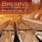 Adriano Falcioni – Nicolaus Bruhns: Complete Organ Music
