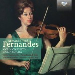 Carlos Damas, Anna Tomasik · Mission Chamber Orchestra, Emily Ray – Armando José Fernandes: Violin Concerto and Violin Sonata