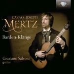 Graziano Salvoni – Caspar Joseph Mertz: Guitar Music Vol.1 - Barden-Klänge