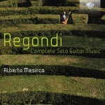 Alberto Mesirca – Giulio Regondi: Complete Solo Guitar Music