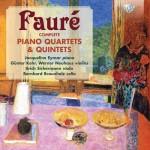 Jacqueline Eymar u. a. – Gabriel Fauré: Complete Piano Quartets and Piano Quintets
