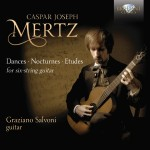 Graziano Salvoni – Caspar Joseph Mertz: Dances · Nocturnes · Etudes