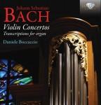 Daniele Boccaccio – J. S. Bach: Violin Concertos – Transcriptions for Organ