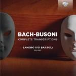 Sandro Ivo Bartoli – J. S. Bach · Ferruccio Busoni: Complete Transcriptions