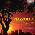 Piercarlo Sacco & Andrea Dieci – Astor Piazzolla: Café 1930 – Music for Violin and Guitar