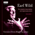 Giovanni Doria Miglietta – Earl Wild: The Complete Transcriptions and Original Piano Works, Vol. 1