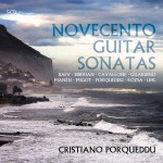 Cristiano Porqueddu – Novecento Guitar Sonatas — Gitarrensonaten des 20. und frühen 21. Jahrhunderts